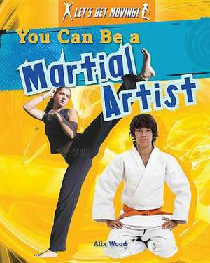 You Can Be a Martial Artist
