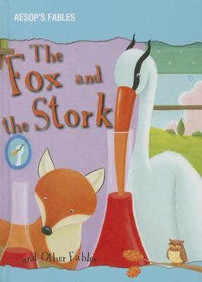 The Fox and the Stork and Other Fables
