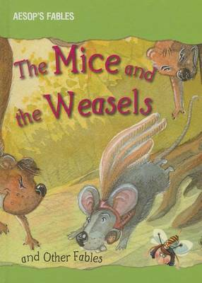 The Mice and the Weasels and Other Fables