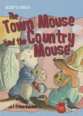 The Town Mouse and the Country Mouse and Other Fables