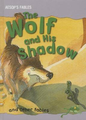 The Wolf and His Shadow and Other Fables