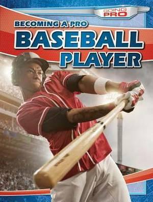 Becoming a Pro Baseball Player