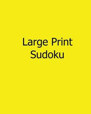 Large Print Sudoku: 80 Easy to Read, Large Print Sudoku Puzzles