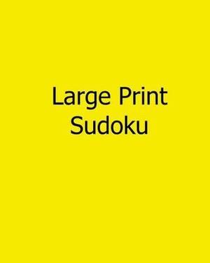 Large Print Sudoku: Fun, Large Grid Sudoku Puzzles