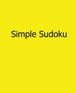 Simple Sudoku: Fun, Large Print Sudoku Puzzles