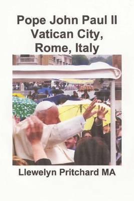 Pope John Paul II Vatican City, Rome, Italy: St. Peter's Square