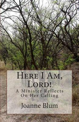 Here I Am, Lord!: A Minister Reflects on Her Calling