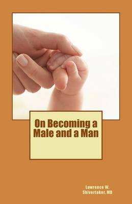 On Becoming a Male and a Man