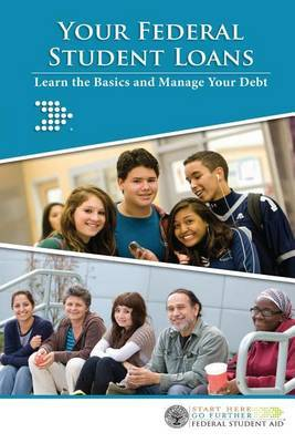 Your Federal Student Loans: Learn the Basics and Manage Your Debt