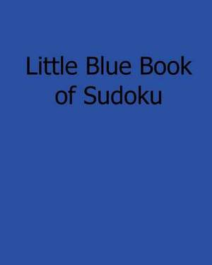 Little Blue Book of Sudoku: Fun, Large Grid Sudoku Puzzles