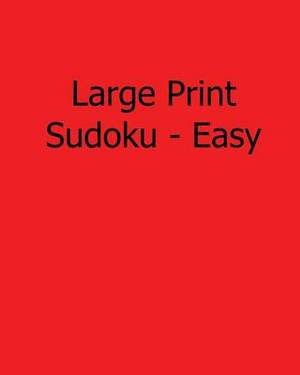Large Print Sudoku - Easy: Fun, Large Grid Sudoku Puzzles