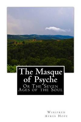 The Masque of Psyche: Or the Seven Ages of the Soul