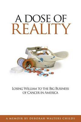 A Dose of Reality: Losing William to the Big Business of Cancer in America