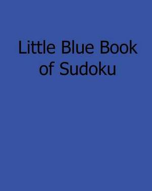 Little Blue Book of Sudoku: Easy to Read, Large Grid Sudoku Puzzles