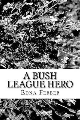 A Bush League Hero