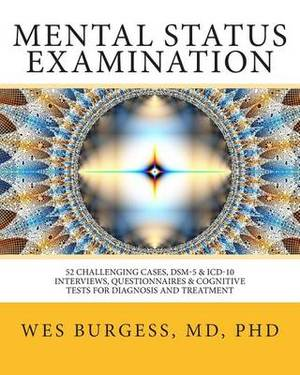 Mental Status Examination: 52 Challenging Cases, Dsm and ICD-10 Interviews, Questionnaires and Cognitive Tests for Diagnosis and Treatment
