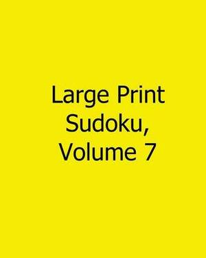 Large Print Sudoku, Volume 7: Easy to Read, Large Grid Sudoku Puzzles