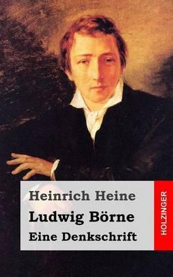 Ludwig Borne. Eine Denkschrift