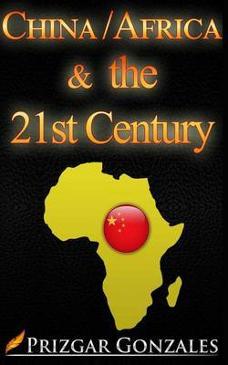 China-Africa & the 21st Century