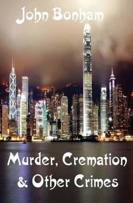 Murder, Cremation & Other Crimes