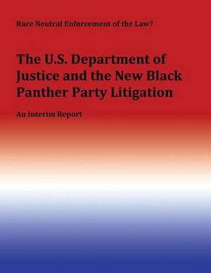 Race Neutral Enforcement of the Law?: The U.S. Department of Justice and the New Black Panther Party Litigation