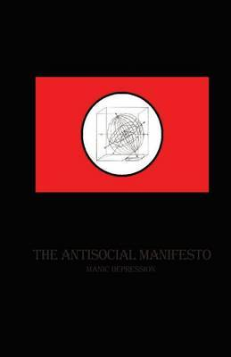 The Antisocial Manifesto: Manic Depression
