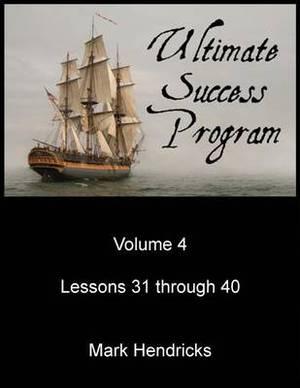 Ultimate Success Program (Volume 4 - Lessons 31 Through 40)