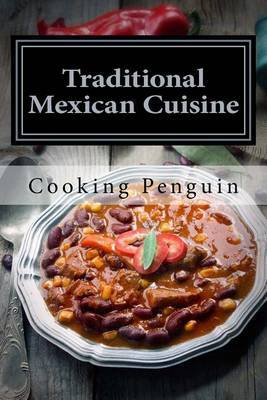 Traditional Mexican Cuisine: 30 Easy Mexican Recipes