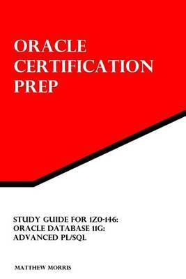 Study Guide for 1z0-146: Oracle Database 11g: Advanced PL/SQL