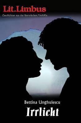 Irrlicht: Love.Limbus. Mit Lust Und Liebe