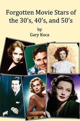 Forgotten Movie Stars of the 30's, 40's, and 50's: Classic Films, Old Movie Stars, Classic Movies, Motion Pictures, Hollywood
