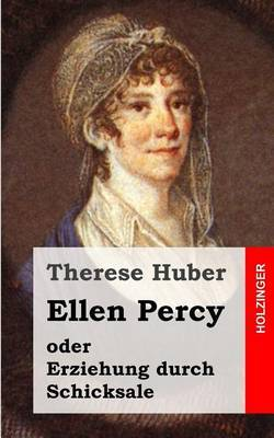 Ellen Percy: Oder Erziehung Durch Schicksale