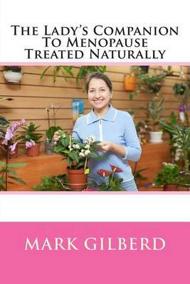 The Lady's Companion to Menopause Treated Naturally
