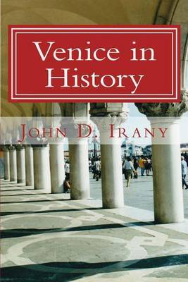 Venice in History: A History of the Serene Republic for Travelers