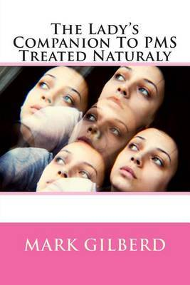 The Lady's Companion to PMS Treated Naturaly