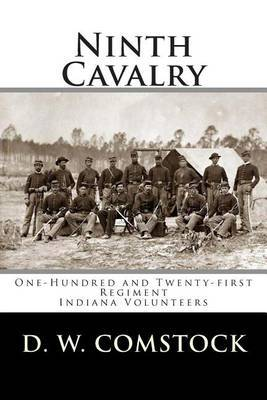 Ninth Cavalry: One-Hundred and Twenty-First Regiment Indiana Volunteers