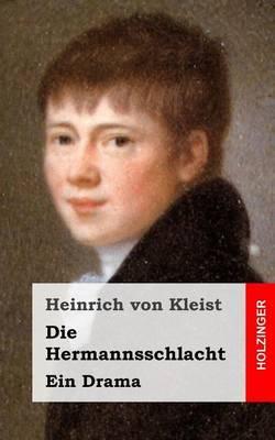Die Hermannsschlacht: Ein Drama