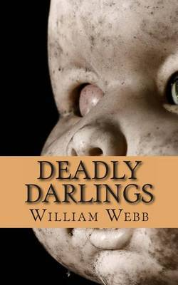 Deadly Darlings: The Horrifying True Accounts of Children Turned Into Murderers