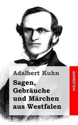 Sagen, Gebrauche Und Marchen Aus Westfalen