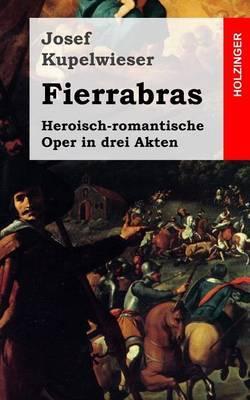 Fierrabras: Heroisch-Romantische Oper in Drei Akten
