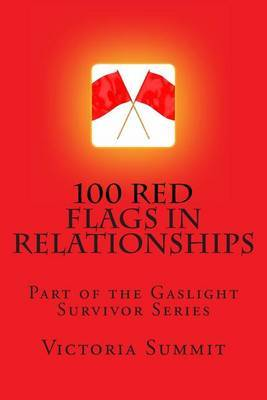 100 Red Flags in Relationships: Spot Liars, Cheaters and Con Artists Before They Spot You!