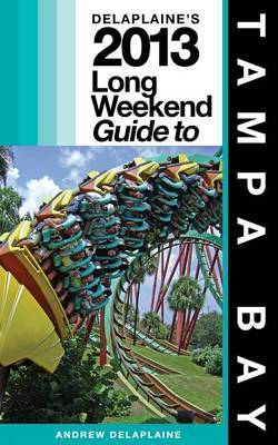 Delaplaine's 2013 Long Weekend Guide to Tampa Bay