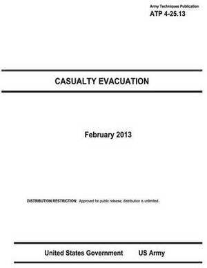 Army Techniques Publication Atp 4-25.13 Casualty Evacuation February 2013