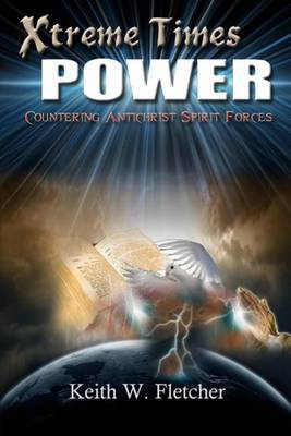 Xtreme Times Power: Countering Antichrist Spirit Forces