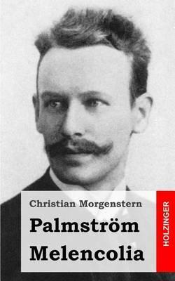 Palmstrom / Melencolia