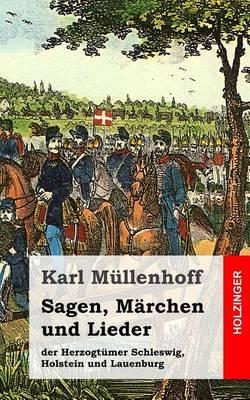 Sagen, Marchen Und Lieder: Der Herzogtumer Schleswig, Holstein Und Lauenburg