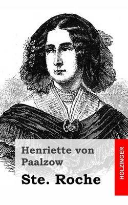 Ste. Roche: Von Der Verfasserin Von Godwie-Castle