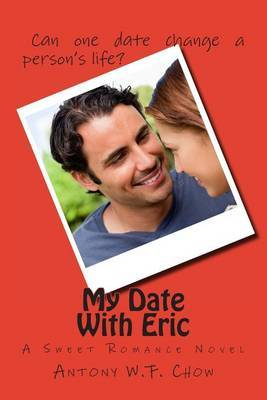My Date with Eric: A Sweet Romance Novel
