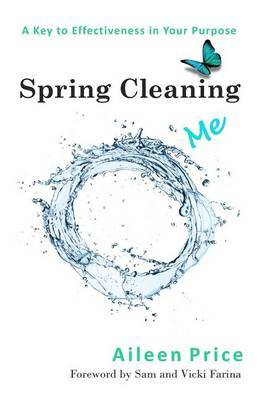 Spring Cleaning Me: A Key to Effectiveness in Your Purpose