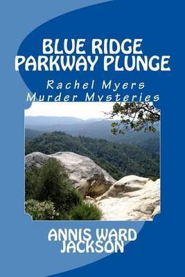 Blue Ridge Parkway Plunge: A Rachel Myers Murder Mystery